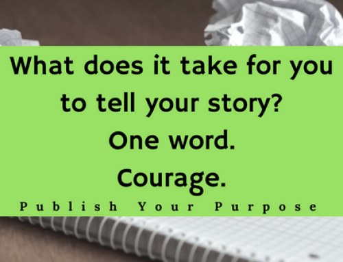 What does it take for you to tell your story? One word. Courage.