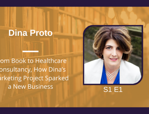 S1 E1 From Book to Healthcare Consultancy, How Dina's Marketing Project Sparked a New Business