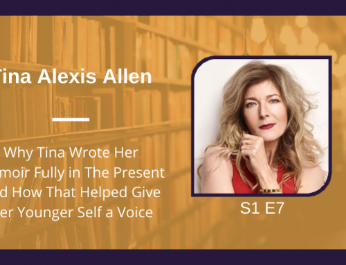 S1 E7 Why Tina Wrote Her Memoir Fully in The Present And How That Helped Give Her Younger Self a Voice