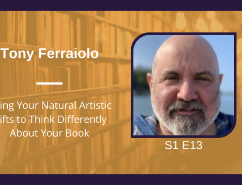 S1 E13 Using Your Natural Artistic Gifts to Think Differently About Your Book