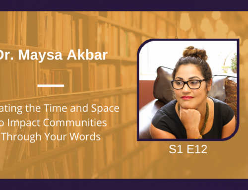 S1 E12 Creating the Time and Space to Impact Communities Through Your Words