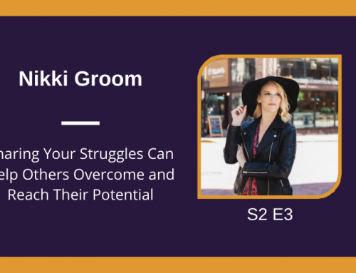 S2 E3 Sharing Your Struggles Can Help Others Overcome and Reach Their Potential