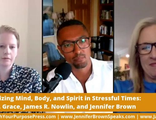 The Jen(n) Show with James R Nowlin: Optimize Mind, Body, and Spirit in Stressful Times