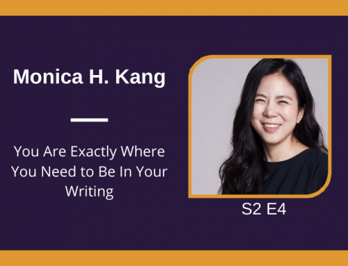 S2 E4 You Are Exactly Where You Need to Be In Your Writing