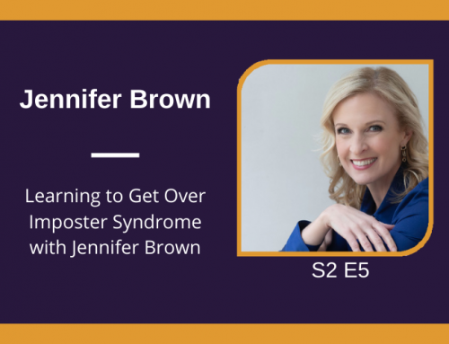 S2 E5 Learning to Get Over Imposter Syndrome with Jennifer Brown